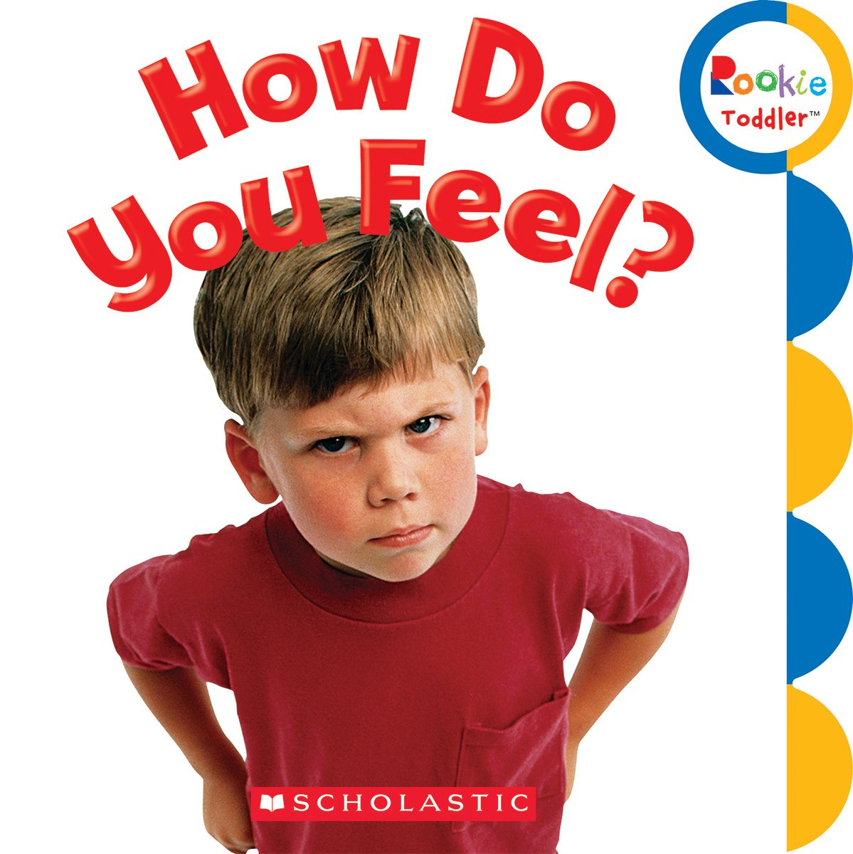 How Do You Feel? (Rookie Toddler)