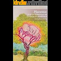 Placenta: o mais feminino de todos os remédios