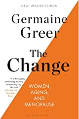 The Change: Women, Aging, and Menopause Kindle Edition