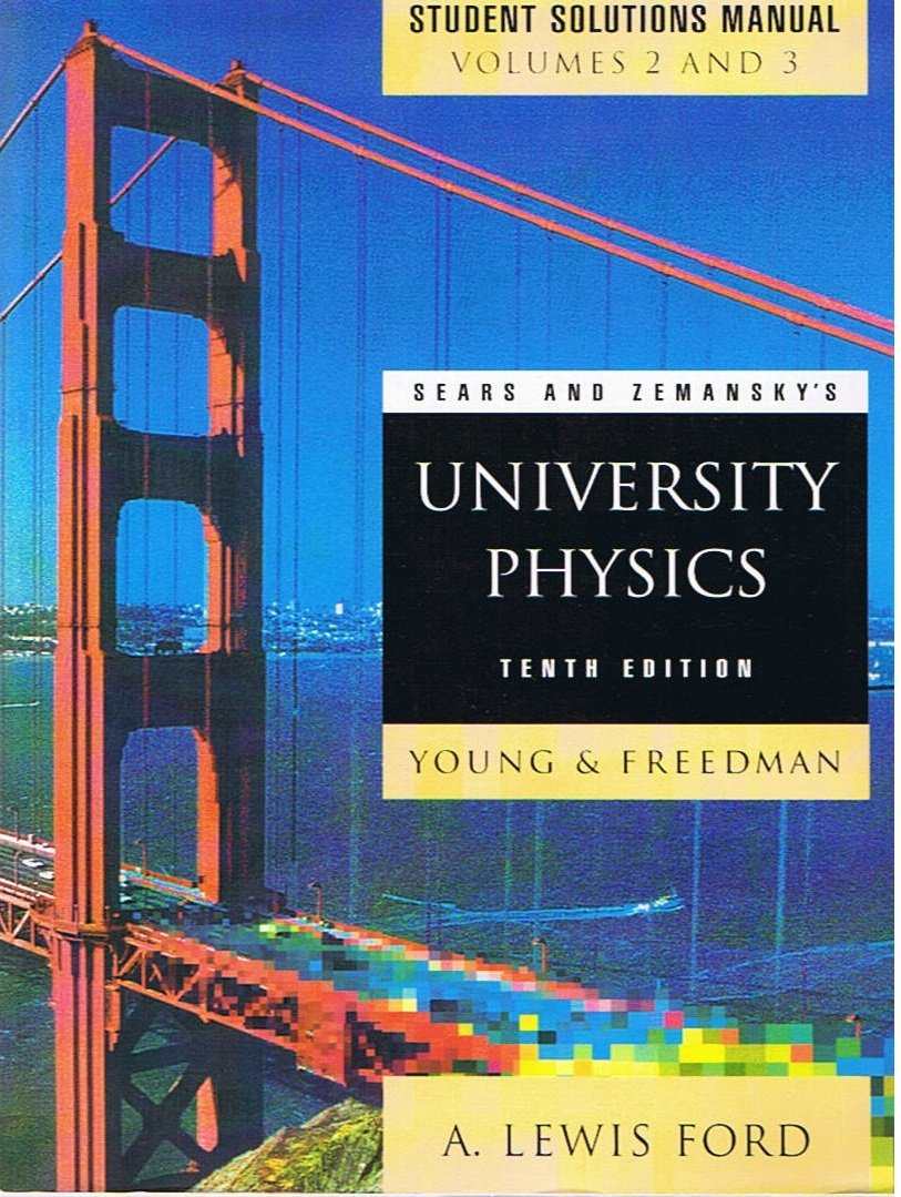 Sears and Zemansky's University Physics 10th Edition Student Solutions  Manual Volumes 2 and 3 (In One Volume): Young & Freedman, A. Lewis Ford:  Amazon.com: ...