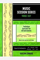 Music Session Series: TREBLE CLEF Technique Exercises for All Instruments Paperback