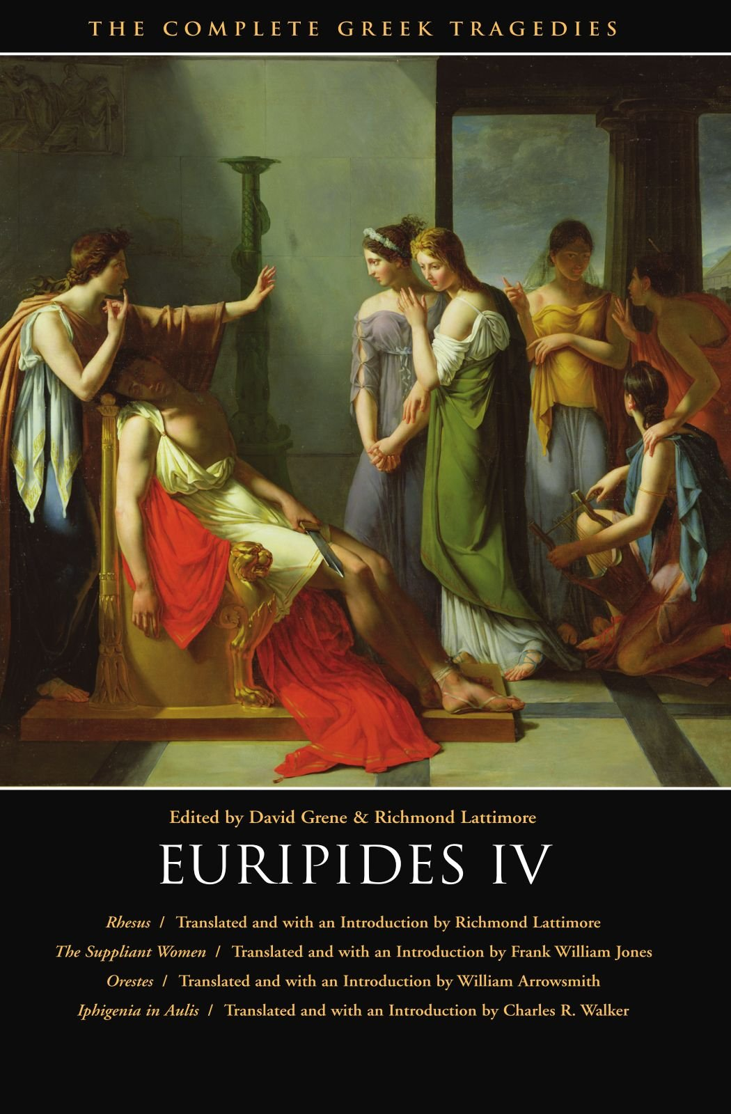 Euripides IV: Rhesus / The Suppliant Women / Orestes / Iphigenia in Aulis (The Complete Greek Tragedies) (Vol 6)