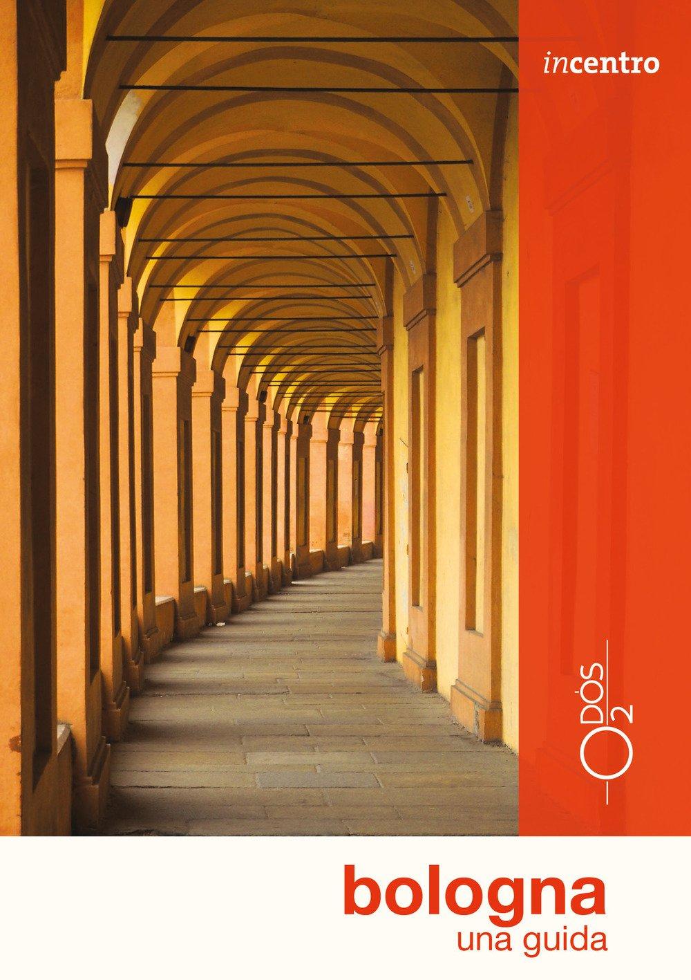 Bologna. Una guida Copertina flessibile – 13 giu 2017 Sara Urbani Marco Boscolo Odós (Udine) 8896303427