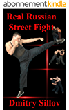 Real Russian Street Fight: 'RSF' - real street fight system  - the  art of self-defense and survival in society, in prison, in the army, in the street. (English Edition)