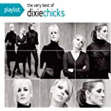 Playlist: The Very Best of The Chicks