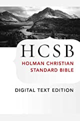 The Holy Bible: HCSB Digital Text Edition: Holman Christian Standard Bible Optimized for Digital Readers Kindle Edition