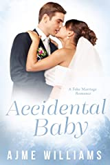Accidental Baby: A Fake Marriage Romance Kindle Edition