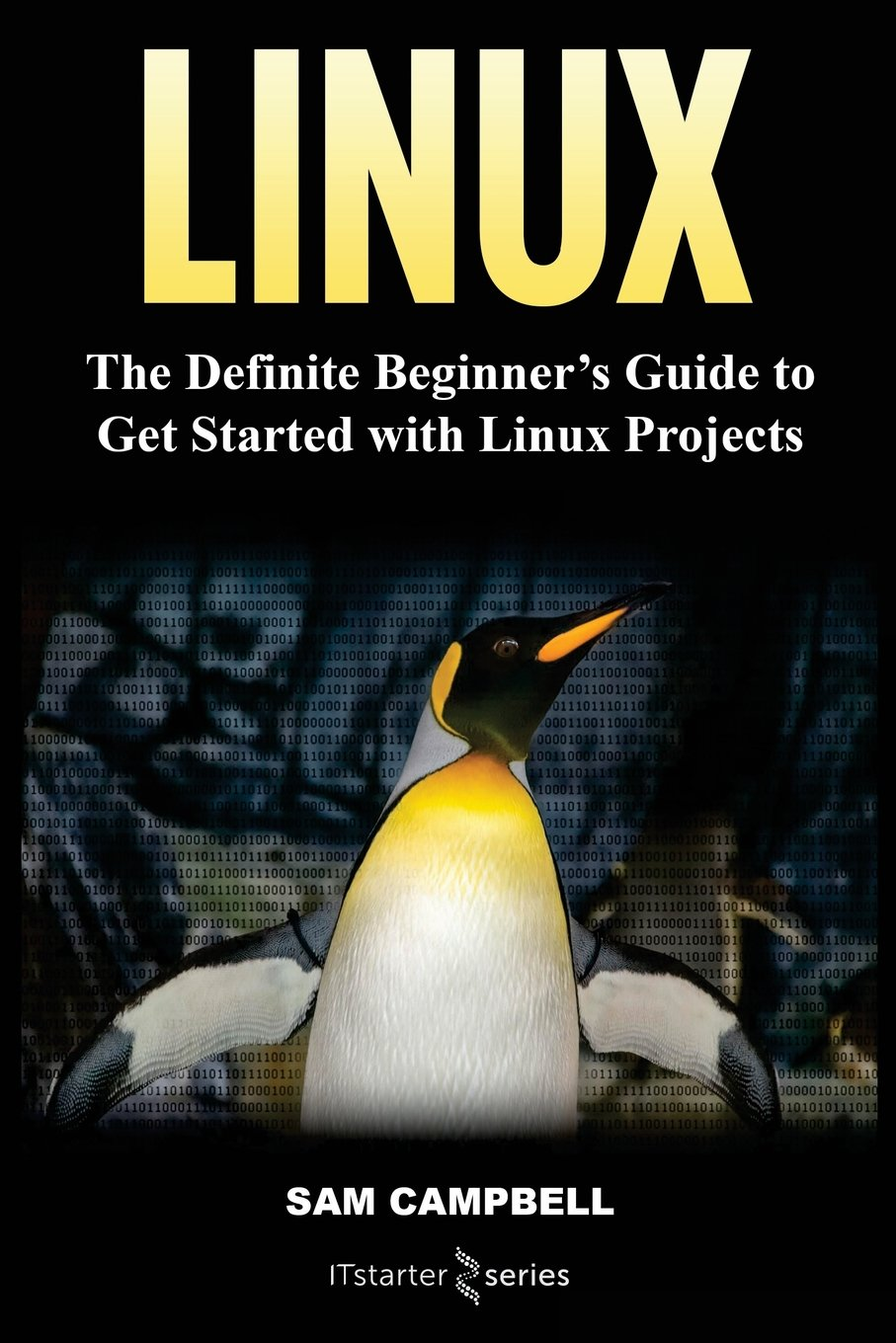 Linux: The Definitive Beginner?s Guide To Get Started With Linux Projects pdf epub