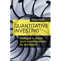 Quantitative Investing: Strategies to exploit stock market anomalies for all investors (English Edition)