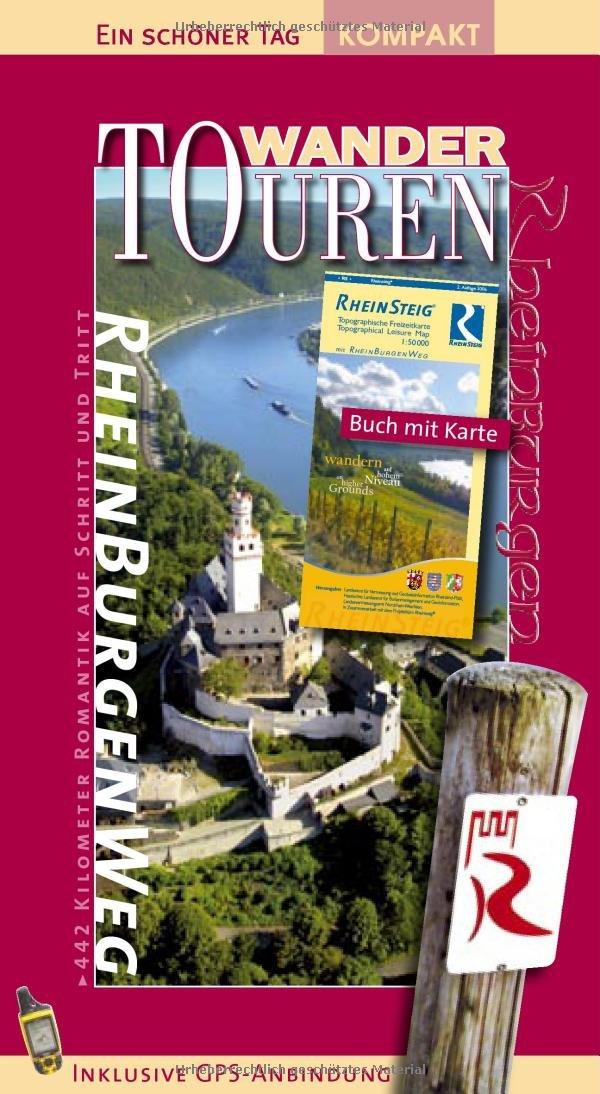 Rheinburgenweg: WanderTouren Set - Ein schöner Tag. Buch und Kombi-Wanderkarte Rheinburgenweg/Rheinsteig des LVermGeo. 442 km durch das Welterbe. GPS-Daten, Höhenprofile, Burgenführer. Update 2008.