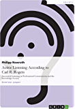 Active Listening According to Carl R. Rogers: Successful Listening in Professional Conversations and the Knowledge Society