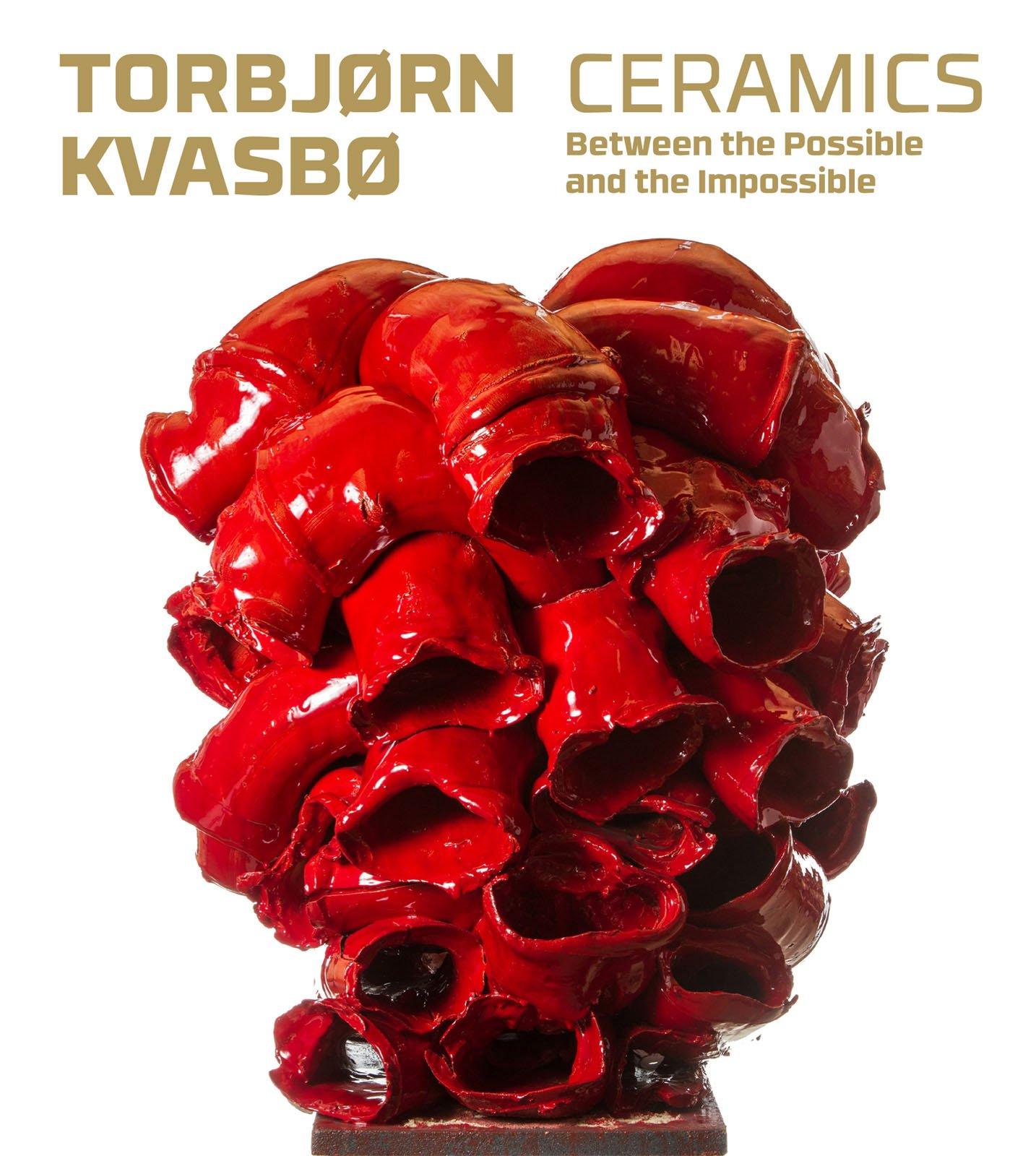 Torbjørn Kvasbø – Ceramics: Between the Possible and the Impossible