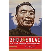 Zhou Enlai: The Last Perfect Revolutionary