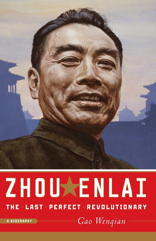 Amazon.com: Zhou Enlai: The Last Perfect Revolutionary (9781586486457): Gao  Wenqian: Books