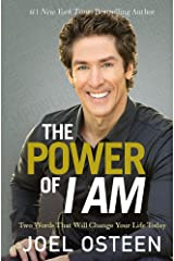 The Power of I Am: Two Words That Will Change Your Life Today Paperback