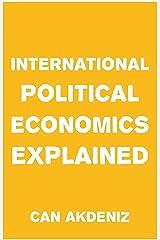 International Political Economics Explained (Simple Textbooks Book 1) Kindle Edition