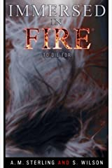 Immersed in Fire: To Die For (Volume 3) Paperback
