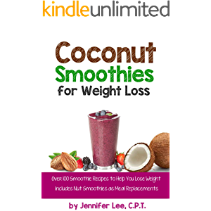 Coconut Smoothies for Weight Loss: 100 Nut and Smoothie Recipes for Weight Loss