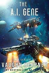The A.I. Gene (The A.I. Series Book 2) Kindle Edition