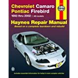Chevrolet Camaro & Pontiac Firebird 1993 thru 2002 Haynes Repair Manual: 1993 thru 2002