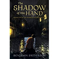 The Shadow of His Hand: Book One of the Markulian Prophecies (1)