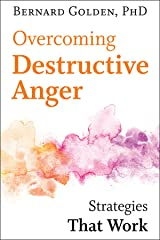 Overcoming Destructive Anger: Strategies That Work Kindle Edition