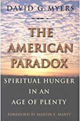 The American Paradox: Spiritual Hunger in an Age of Plenty Kindle Edition