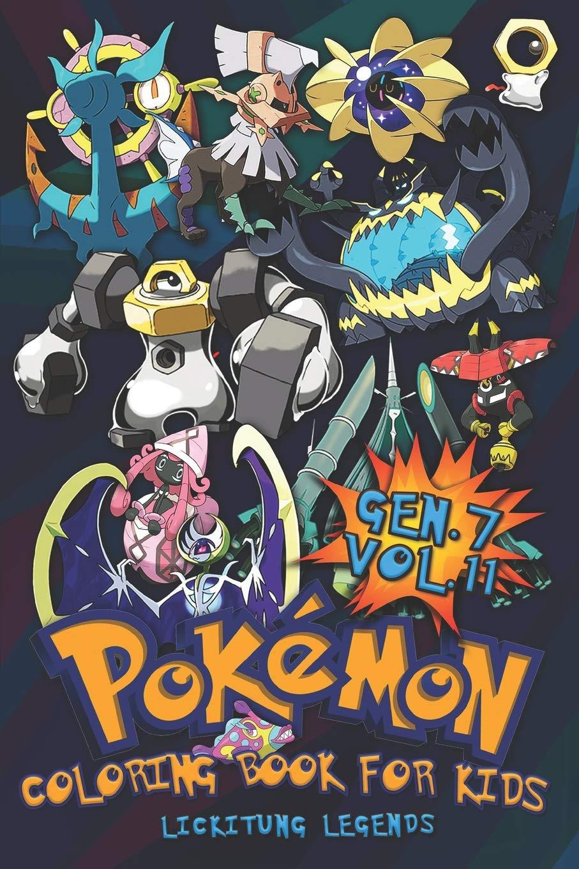 Pokemon Coloring Book For Kids Vol 11 Babies Evolutions Of Gen 7 Pokemons Legends Lickitung 9781096545163 Amazon Com Books