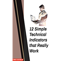12 Simple Technical Indicators that Really Work (English Edition)