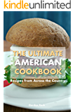 The Ultimate American Cookbook: Recipes from Across the Country