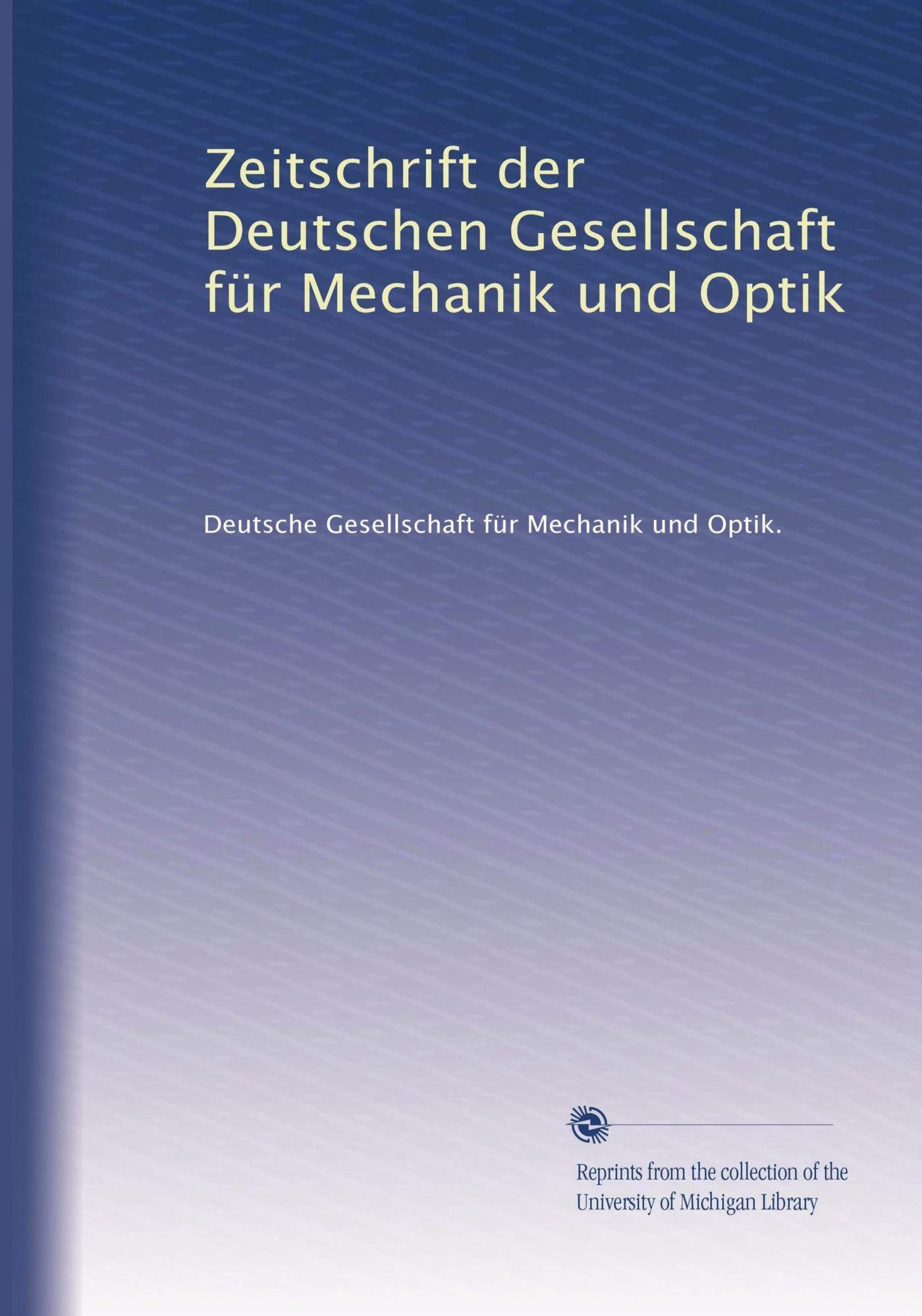 Zeitschrift der Deutschen Gesellschaft für Mechanik und Optik (Volume 7) (German Edition) ebook