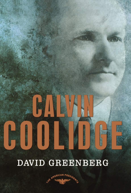 Calvin Coolidge by Greenberg, David/ Schlesinger, Arthur Meier (EDT)