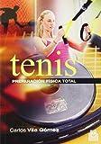 Tenis. Preparación Física Total (Deportes)