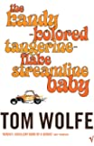 Kandy-Kolored Tangerine-Flake Streamline Baby, The