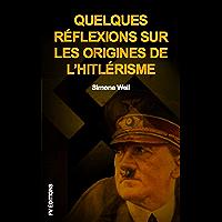 Quelques réflexions sur les origines de l'hitlérisme: Premium Ebook