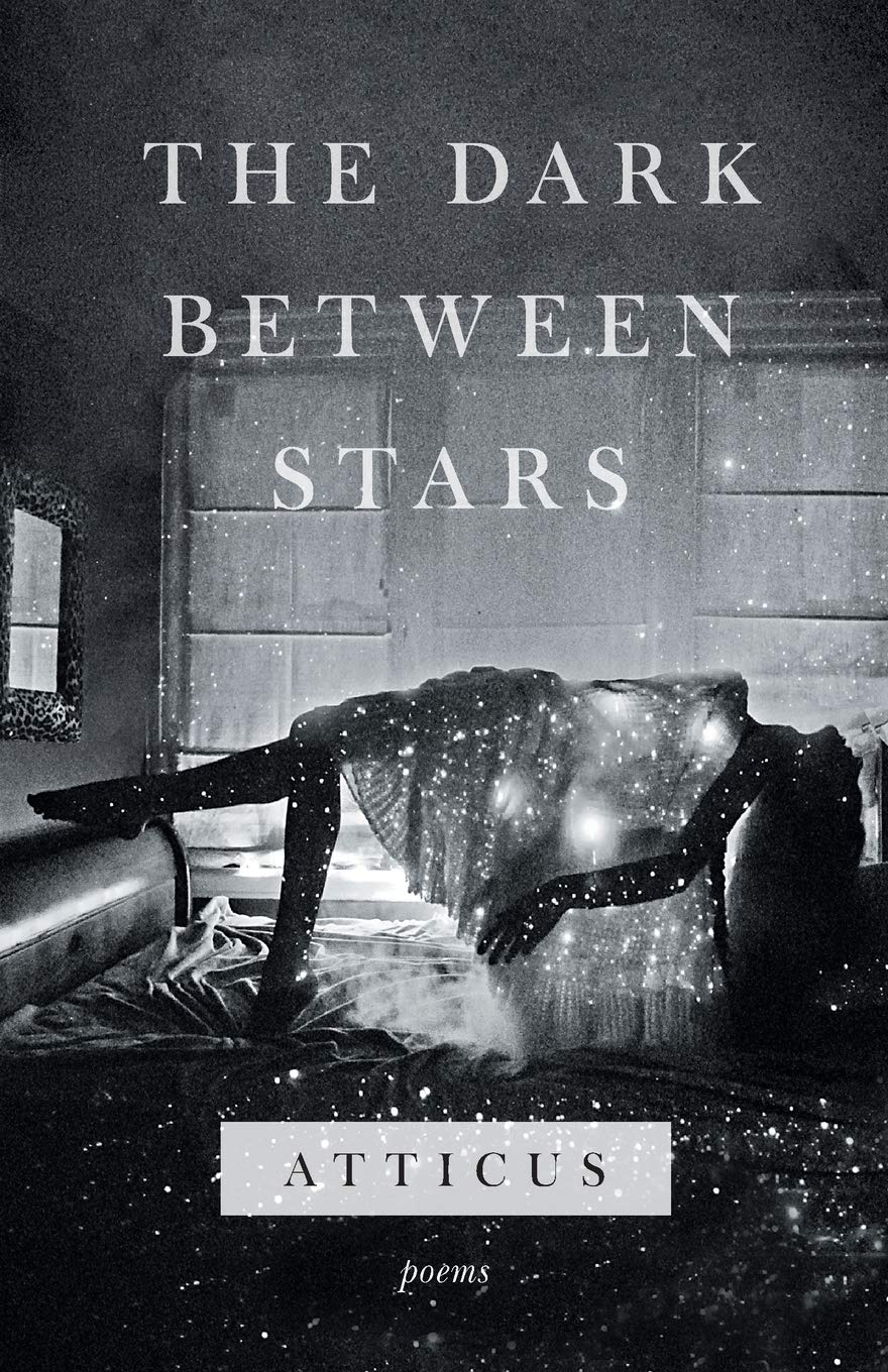 The Dark Between Stars: Poems: Atticus: 9781982104863: Books - Amazon.ca