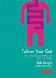 Follow Your Gut: How the Bacteria in Your Stomach Steer Your Health, Mood and More (TED)