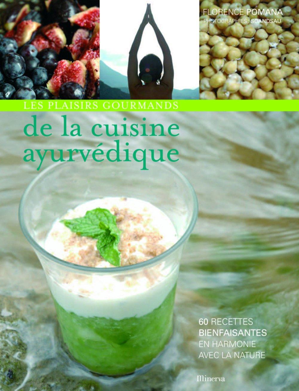 Les Plaisirs Gourmands De La Cuisine Ayurvedique 60 Recettes