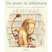 Un leone in biblioteca. Ediz. illustrata