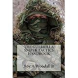 The Guerrilla Sniper Tactics Handbook