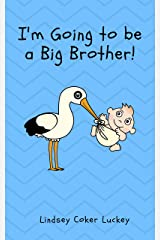I'm Going to be a Big Brother Kindle Edition