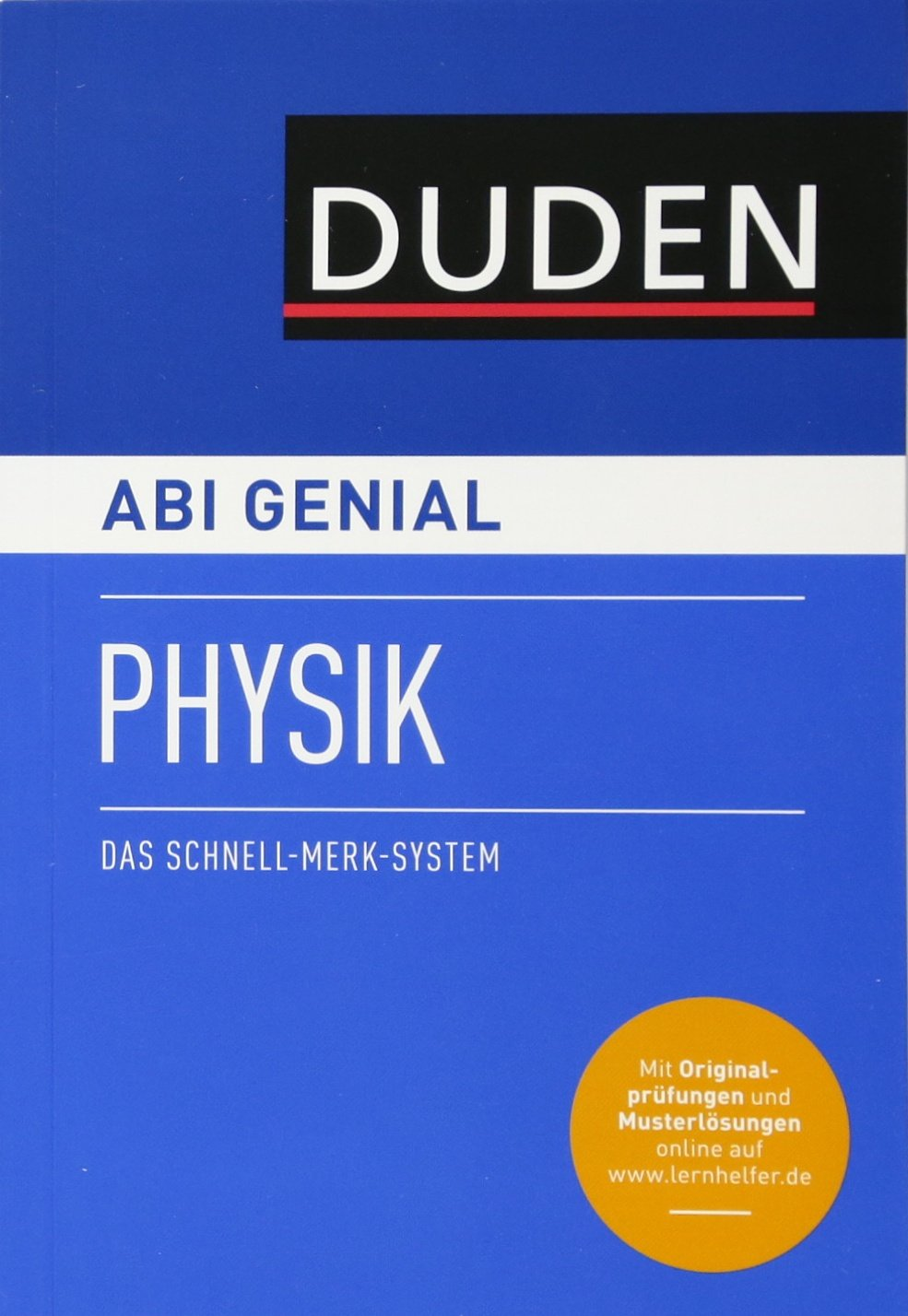 Abi genial Physik: Das Schnell-Merk-System (Duden SMS - Schnell-Merk-System)