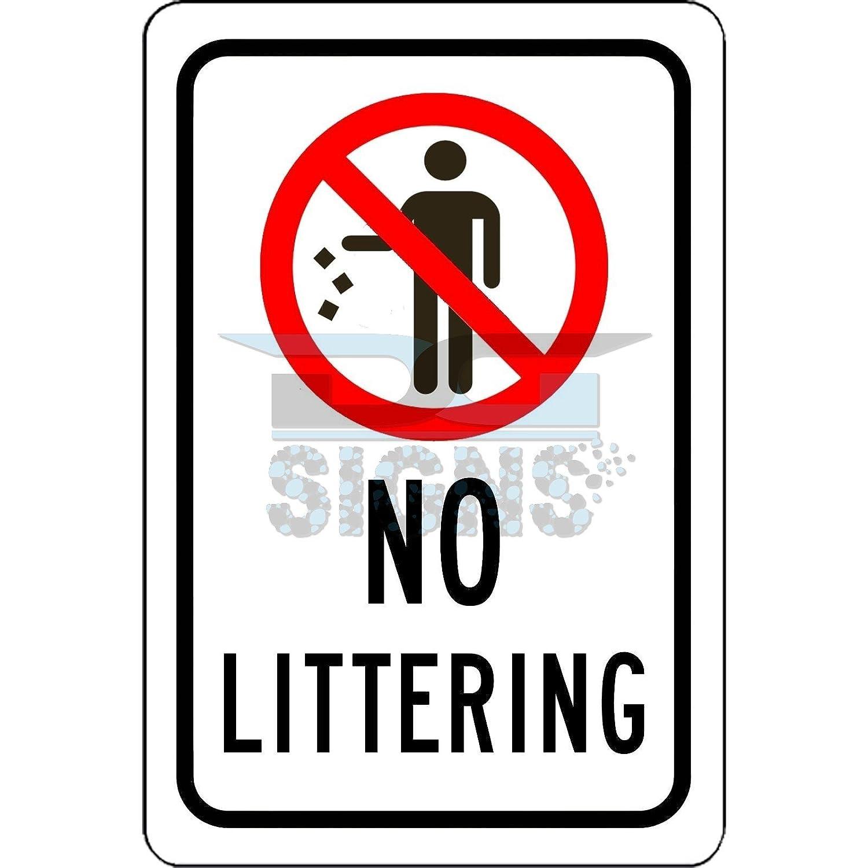 No Littering Sign Aluminum Sign 8x12 Amazon Industrial