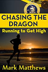 Chasing the Dragon: Running to Get High Kindle Edition
