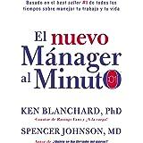 Nuevo manager al minuto (One Minute Manager - Spanish Edition): El metodo gerencial mAs popular del mund