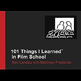 101 Things I Learned ® in Film School