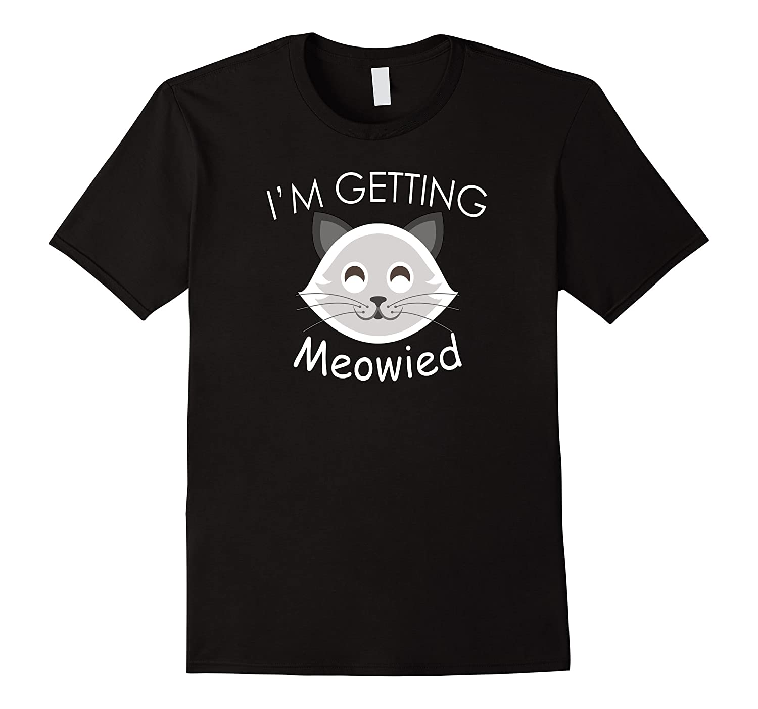 Im Getting Meowied - Funny Cat Lover Bride Gifts T Shirt-Vaci