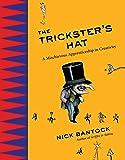 Trickster's Hat: A Mischievous Apprenticeship in Creativity, The