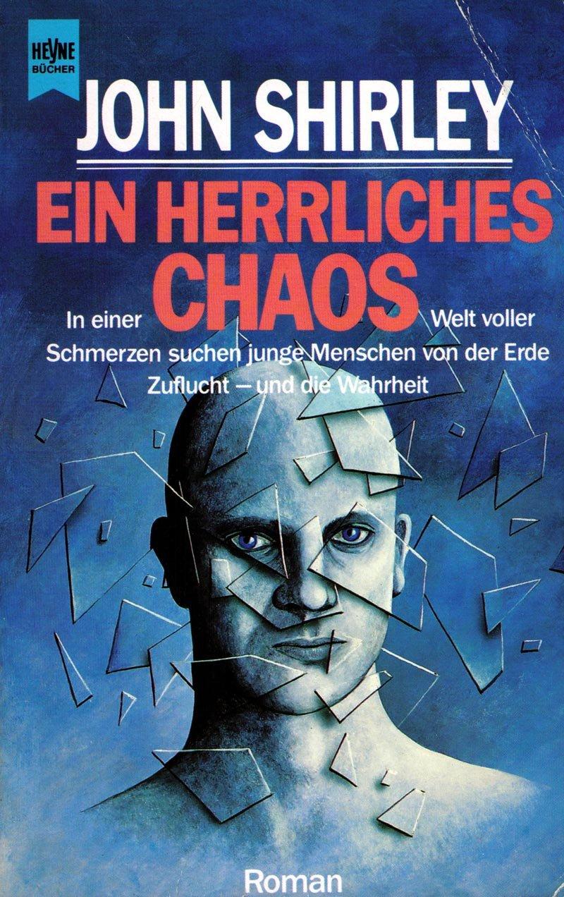 John Shirley - Ein herrliches Chaos. SF-Roman