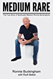 Medium Rare: The True Story of Spiritualist Medium Ronnie Buckingham